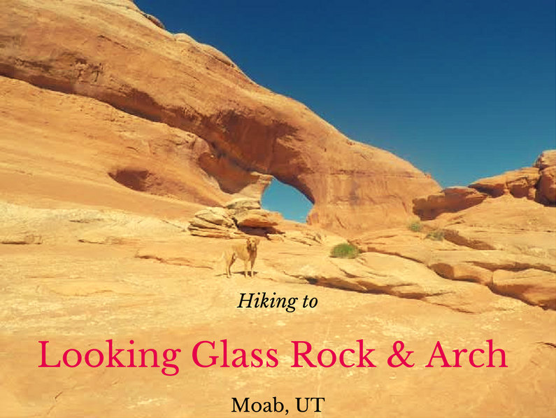 Looking Glass Rock & Arch, Moab, Arches in Utah, Hiking in Utah with Dogs