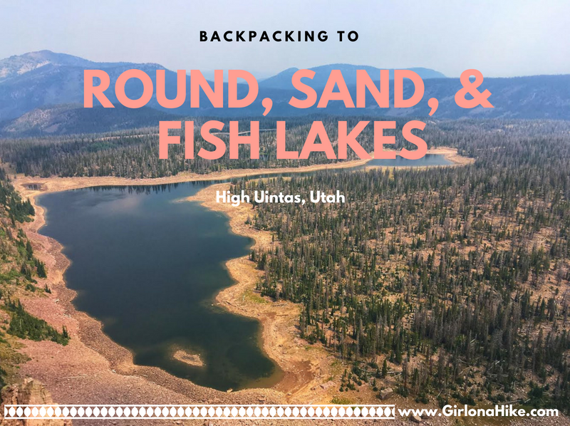 Backpacking to Round, Sand, & Fish Lakes, Uintas