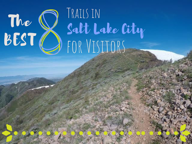 The BEST 8 Trails in SLC for Visitors!