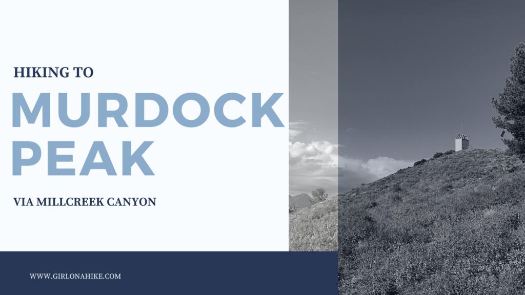 Hiking to Murdock Peak via Millcreek Canyon