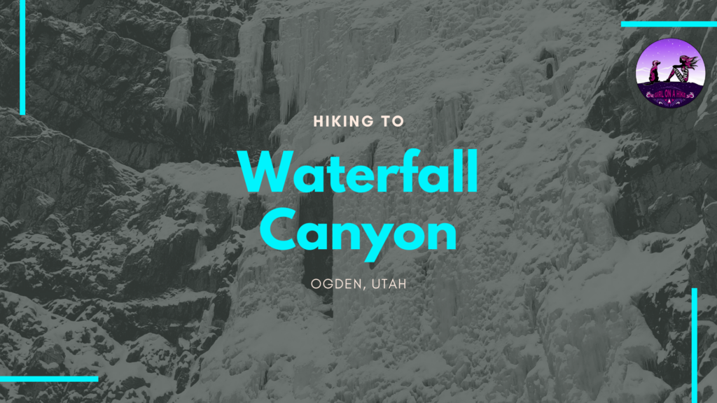 Hiking Waterfall Canyon, Ogden
