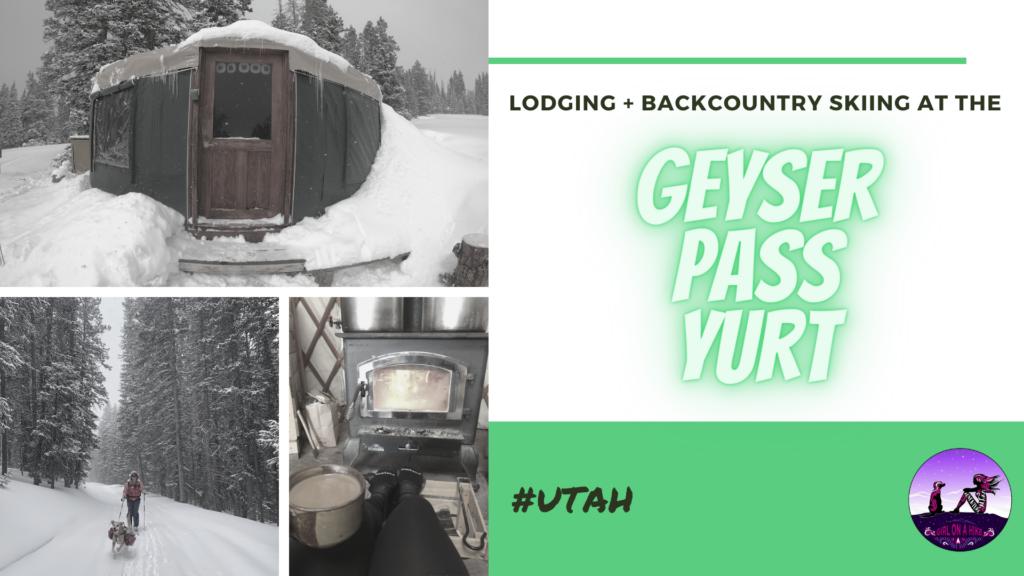 Lodging at the Geyser Pass Yurt, Backcountry Skiing Geyser Pass