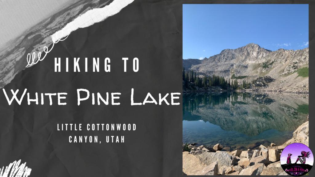Hiking to White Pine Lake, Little Cottonwood Canyon