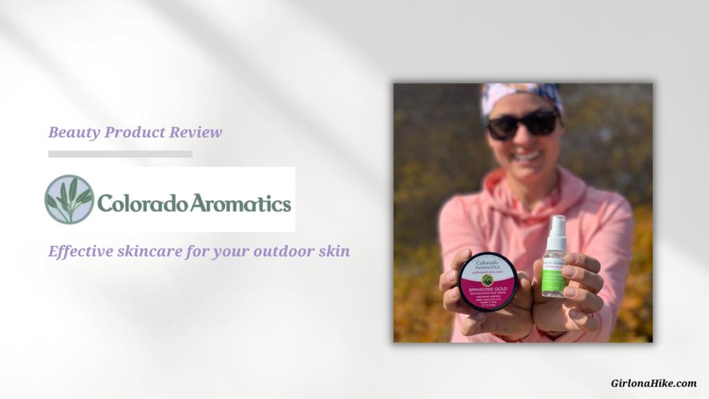 Gear Review: Colorado Aromatics Skincare